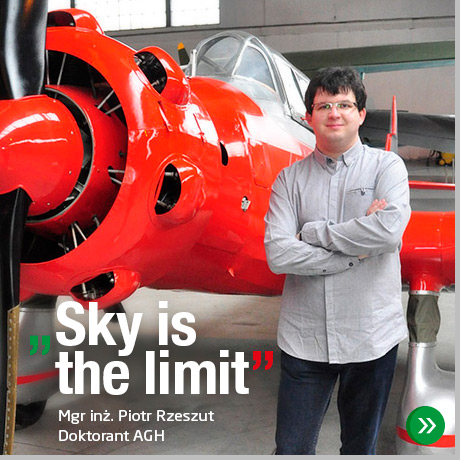 "Mgr inż. Piotr Rzeszut – ""Sky is the limit"""